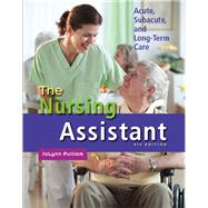 The Nursing Assistant Acute, Subacute, and Long-Term Care