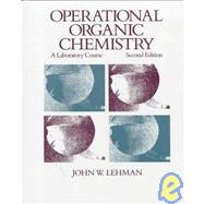 Operational Organic Chemistry 1988 : A Laboratory Course