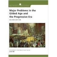 Major Problems in the Gilded Age and the Progressive Era Documents and Essays