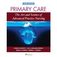 Primary Care: The Art and Science of Advanced Practice Nursing
