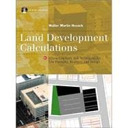 Land Development Calculations : Interactive Tools and Techniques for Site Planning, Analysis and Design