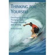 Thinking for Yourself Text Developing Critical Thinking Skills Through Reading and Writing