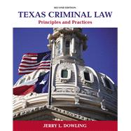 Texas Criminal Law Principles and Practices