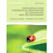 Developing Your Theoretical Orientation in Counseling and Psychotherapy : A Handbook for Helping Professionals