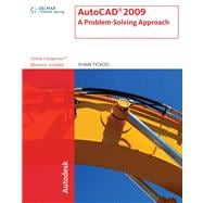 AutoCAD 2009 : A Problem-Solving Approach