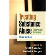 Treating Substance Abuse, Third Edition Theory and Technique