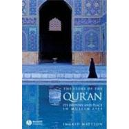The Story of the Qur'an Its History and Place in Muslim Life