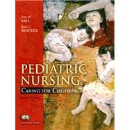 Pediatric Nursing : Caring for Children Value Pack (includes MyNursingLab Student Access for Pediatric Nursing and Clinical Skills Manual for Pediatric Nursing: Caring for Children)