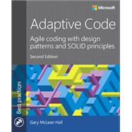 Adaptive Code Agile coding with design patterns and SOLID principles