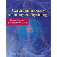 Cardiopulmonary Anatomy and Physiology : Essentials of Respiratory Care