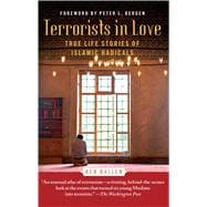 Terrorists in Love True Life Stories of Islamic Radicals
