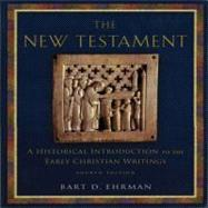 The New Testament; A Historical Introduction to the Early Christian Writings