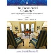 The Presidential Character Predicting Performance in the White House (Longman Classics in Political Science), revised