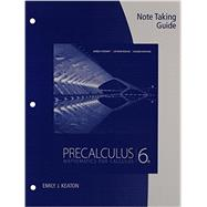 Note Taking Guide for Stewart/Redlin/Watson's Precalculus: Mathematics for Calculus, 6th