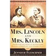 Mrs. Lincoln and Mrs. Keckly 9780767902595R