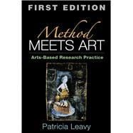 Method Meets Art, First Edition Arts-Based Research Practice