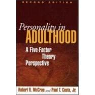 Personality in Adulthood, Second Edition A Five-Factor Theory Perspective