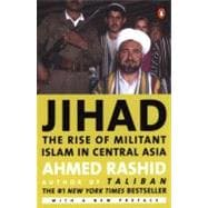 Jihad : The Rise of Militant Islam in Central Asia