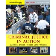 Cengage Advantage Books: Criminal Justice in Action The Core