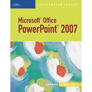 Microsoft Office PowerPoint 2007 --- Illustrated Introductory