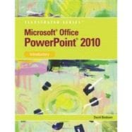 Microsoft� PowerPoint� 2010: Illustrated Introductory, 1st Edition
