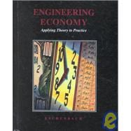 Engineering Economy Applying Theory to Practice