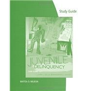 Study Guide for Siegel/Welsh�s Juvenile Delinquency: The Core
