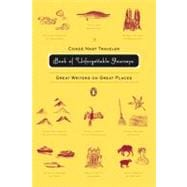 Conde Nast Traveler Book of Unforgettable Journeys : Great Writers on Great Places