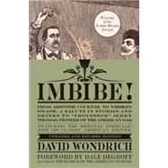 Imbibe! From Absinthe Cocktail to Whiskey Smash, a Salute in Stories and Drinks to