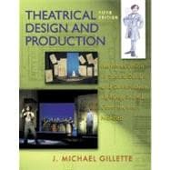 Theatrical Design and Production : An Introduction to Scene Design and Construction, Lighting, Sound, Costume, and Makeup