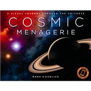Cosmic Menagerie A Visual Journey Through the Universe