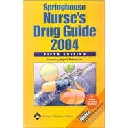 Springhouse Nurse's Drug Guide 2004: 5th Edition