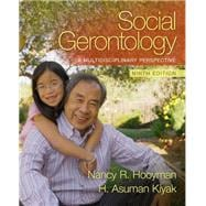 Social Gerontology A Multidisciplinary Perspective with MySocKit