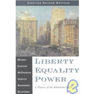 Liberty, Equality, Power Vols. I & II : A History of the American People