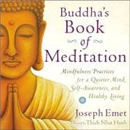 Buddha's Book of Meditation Mindfulness Practices for a Quieter Mind, Self-Awareness, and Healthy Living