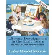 Literacy Development in the Early Years: Helping Children Read and Write (with MyEducationLab)