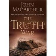 Truth War : Fighting for Certainty in an Age of Deception