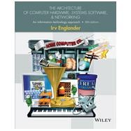The Architecture of Computer Hardware and System Software: An Information Technology Approach, Fifth Edition