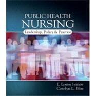 Public Health Nursing: Policy, Politics and Practice