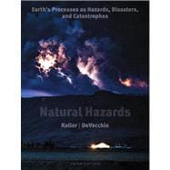 Natural Hazards : Earth's Processes as Hazards, Disasters, and Catastrophes