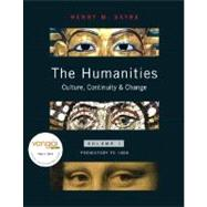 Humanities Volume I Prehistory To 1600 : Culture, Continuity, and Change