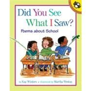 Did You See What I Saw? : Poems about School