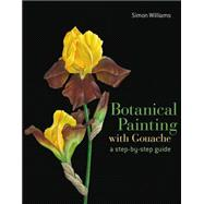 Botanical Painting with Gouache A Step-by-Step Guide
