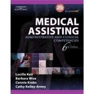 Medical Assisting : Administrative and Clinical Competencies