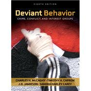 Deviant Behavior Crime, Conflictnd Interest Groups- (Value Pack w/MySearchLab)
