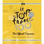 Le Tour de France 100 The Official Treasures