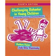 Challenging Behavior in Young Children Understanding, Preventing and Responding Effectively