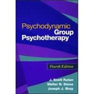 Psychodynamic Group Psychotherapy, Fourth Edition