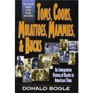 Toms, Coons, Mulattoes, Mammies, and Bucks An Interpretive History of Blacks in American Films, Fourth Edition