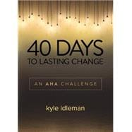 40 Days to Lasting Change An AHA Challenge